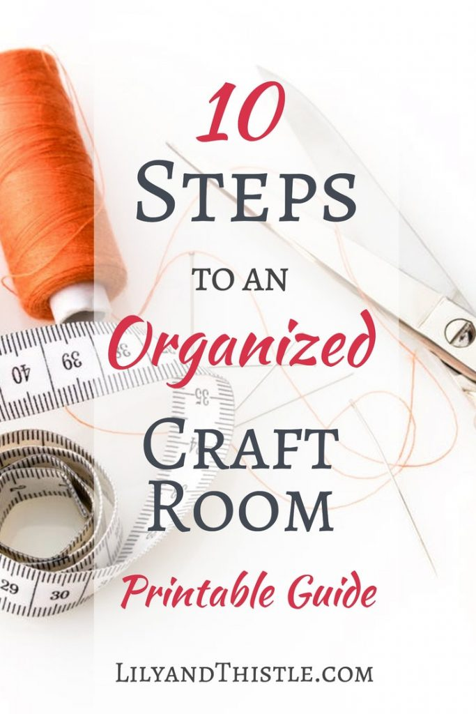 Ten Steps to and Organized Craft Room. Free printable guide with simple hacks to help you keep your craft room organized on a budget. From storage to diy solutions, you don't even need to buy anything from Ikea! :) #craftroomhacks #craftroomorganization #craftroomonabudget #craftroomideas