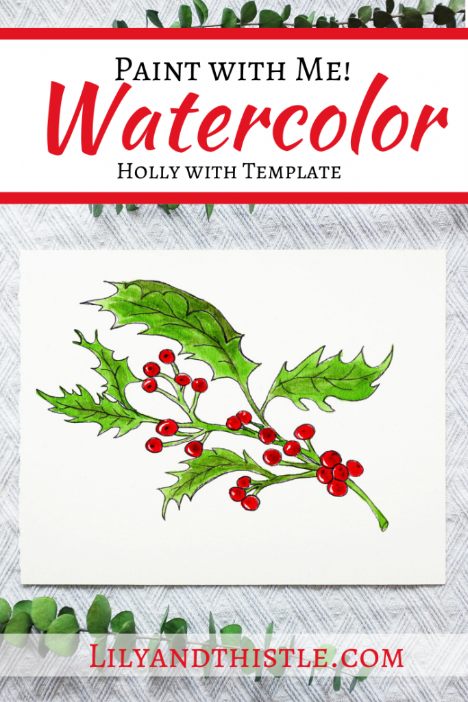 How to Watercolor Paint Holly Leaves with Step-by-step video tutorial and template to trace.