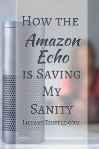 How the Amazon Echo is Saving This Mom's Sanity