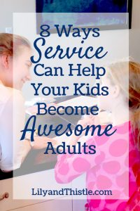 8 Ways Service Can Help Your Kids Become Awesome Adults