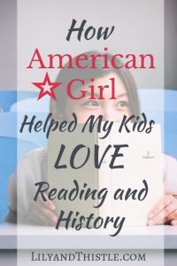 How American Girl Helped My Kids Love Reading and History