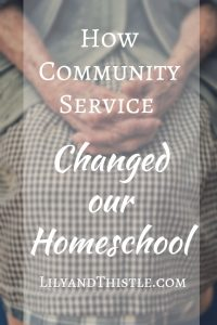 How Community Service Changed Our Homeschool