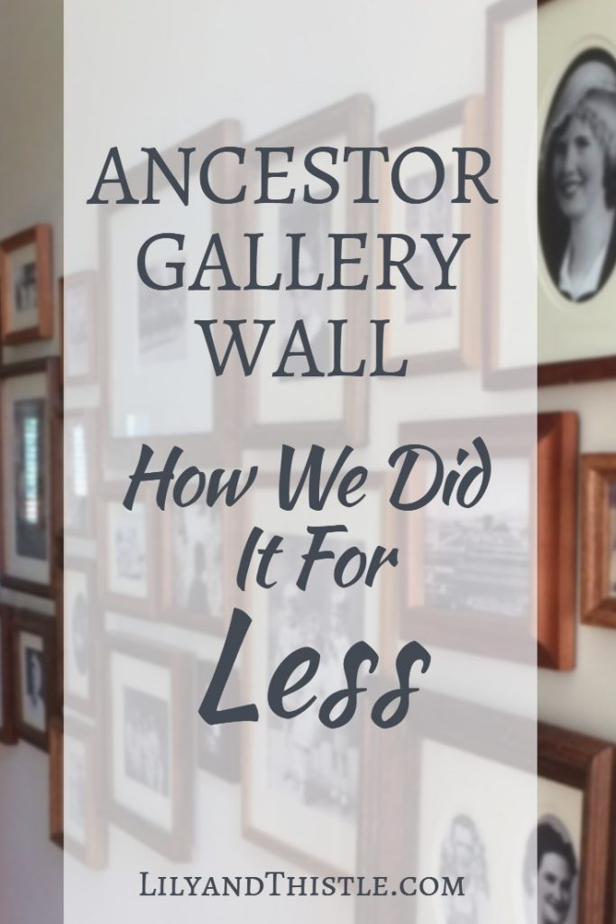 Ancestor Gallery Wall - How We Did It for Less and How You Can Too