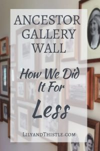 Ancestor Gallery Wall – How We Did It For Less