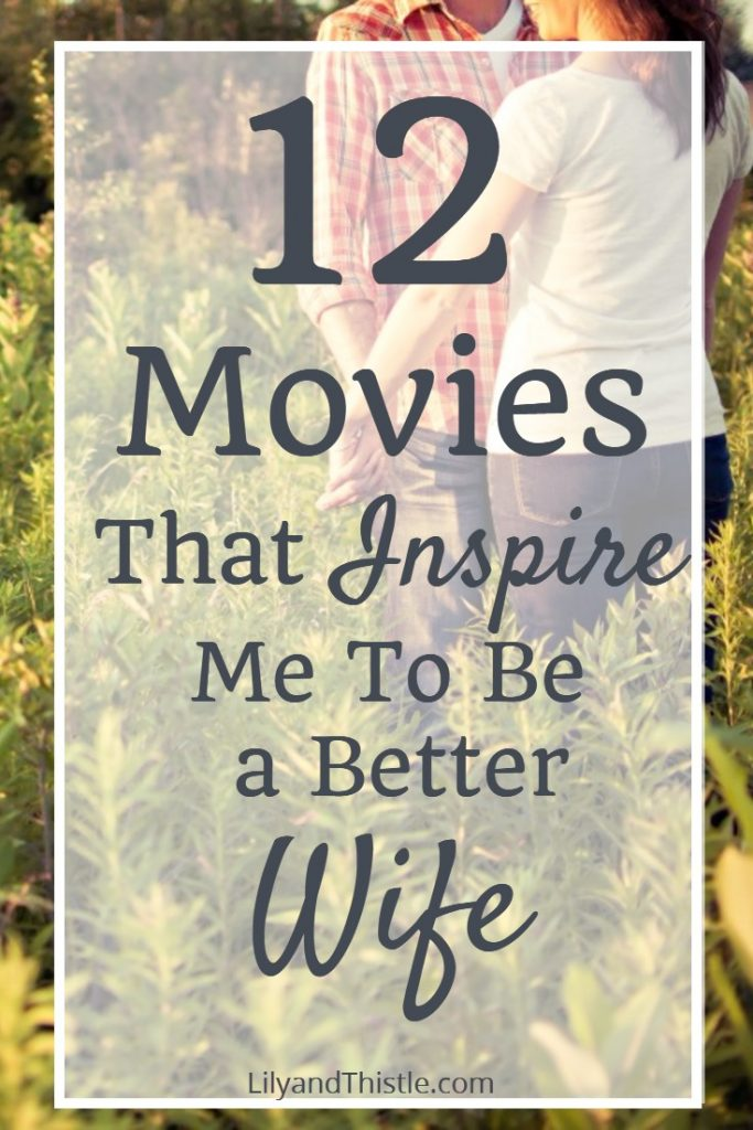 12 Movies That Make Me Want To Be A Better Wife
