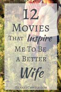 12 Movies That Inspire Me To Be A Better Wife