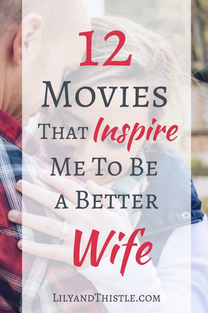Grab the popcorn! Twelve movies that will make you want to be better at being a wife. We all have goals to have more of a connection with our man. Check out these movies to see what a happy and fulfilled marriage can look like! #wifegoals #husbandandwife #happymarriage #marriage #wife #inspiration #moviestosee