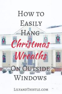 How to Hang Christmas Wreaths on the Outside of Windows