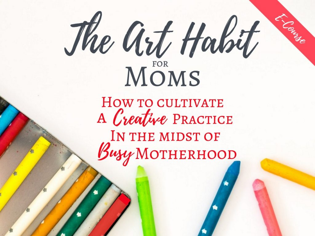 Creative Moms The Art Habit for Moms