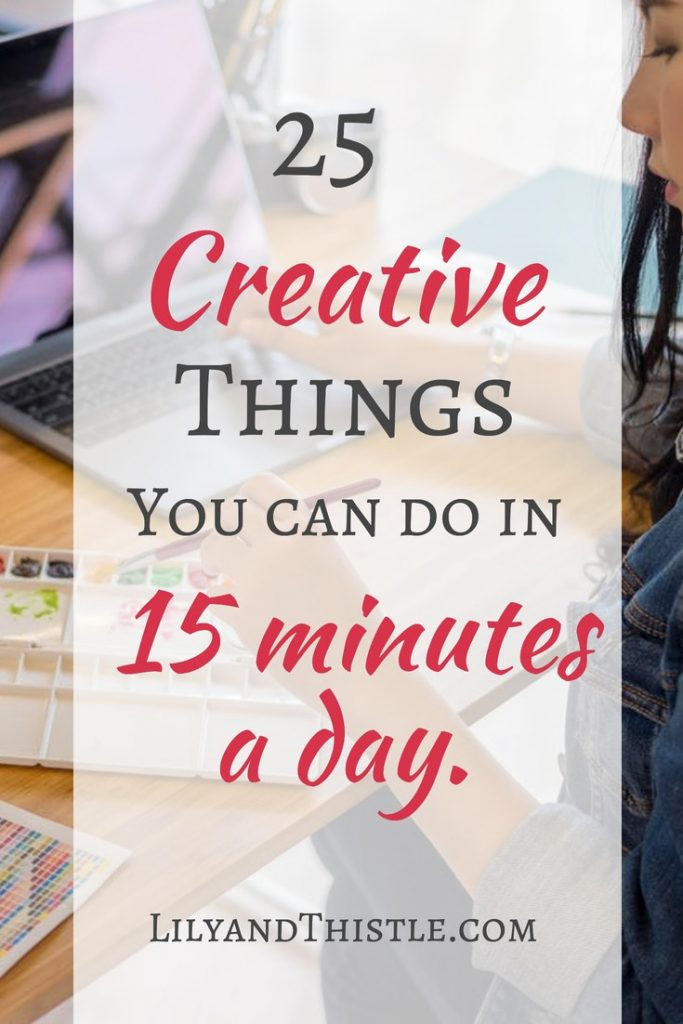 Short on time but wanting to do something creative? Creativity is the best kind of self-care. A great list of things you can do even when you are a busy mom. Easy and small things for beginners. Whether you are art and nature journaling or hand lettering or painting. There are some great ideas. #creativepractice #artjournal #sketchbook #selfcare