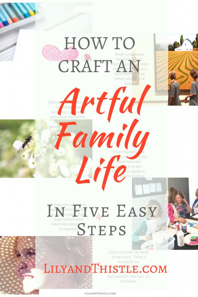 How to Craft an Artful Family Life in Five Easy Steps Creative parenting tips, quotes, and inspiration. This works for boys and girls teens, toddlers and everyone in between! Even strong-willed kids. Learn to embrace your creative side and bring the magic of art into your parenting. #parentingtips #strongwilledchild #arttherapy #artwithkids #creativekids #parentingadvice #parentingquotes #parentinghacks