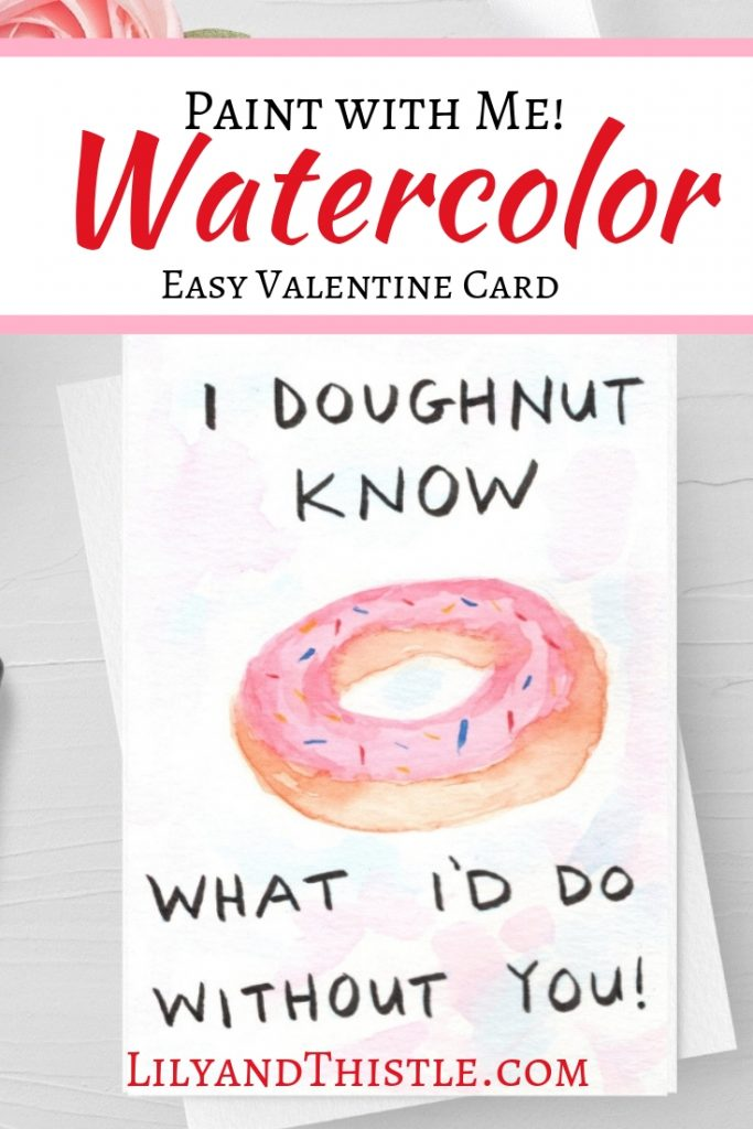 DIY Handpainted Watercolor Valentine Card. How to watercolor for beginners donuts are so easy and fun! Video tutorial with printable pattern included.