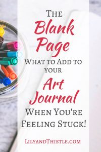 What to Add To Your Art Journal When you are Feeling Stuck